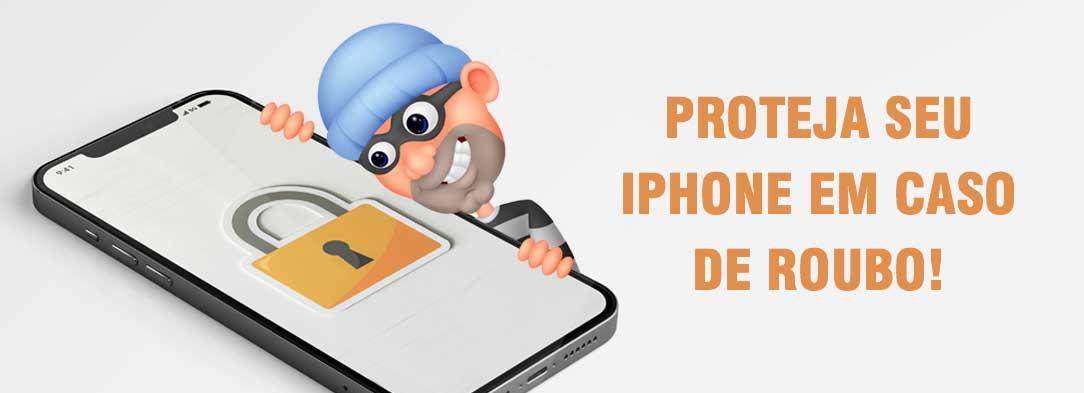 Proteja seu iPhone em caso de roubo