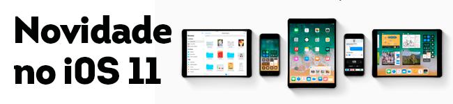 Novidades do novo iOS 11